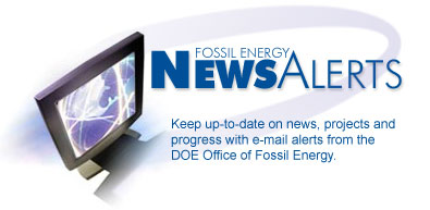 NEWSALERT - Keep Up to date with e-mail alerts from the Office of Fossil Energy